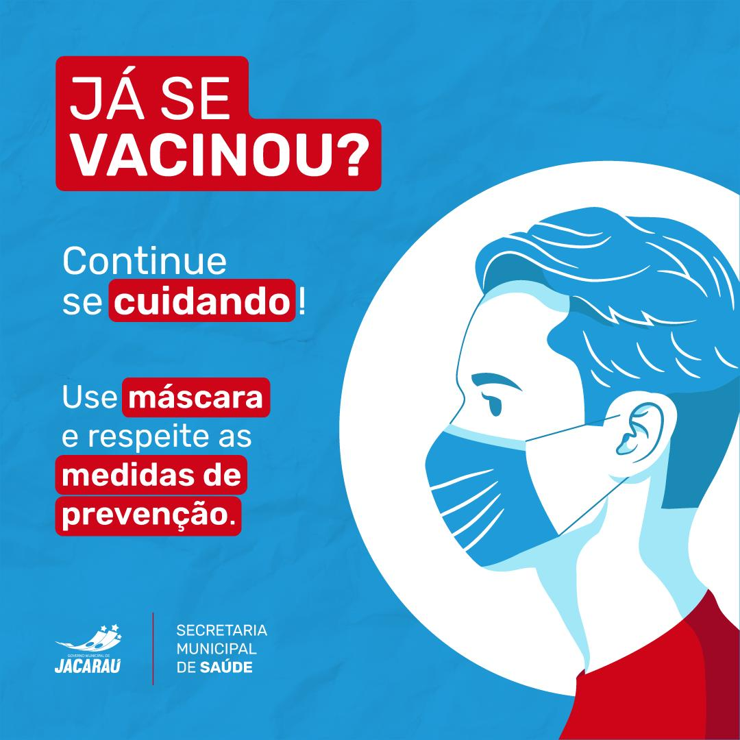 Secretaria de Saúde alerta para continuidade nos cuidados contra a Covid-19 mesmo após vacinação.
